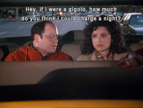 George Costanza wants to become a gigolo