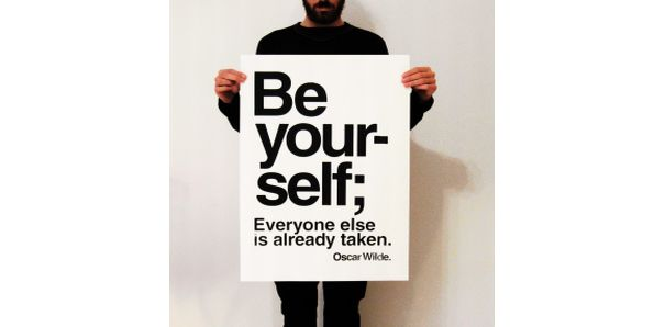 Be yourselves